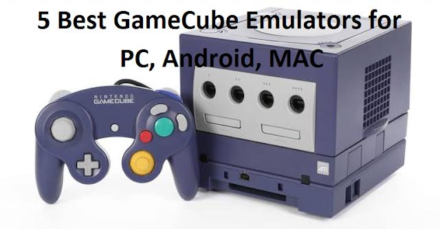 5 Best GameCube Emulators for PC, Android, MAC