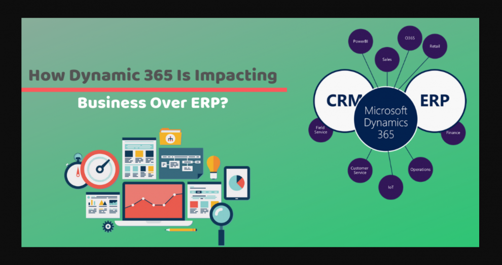 How Dynamic 365 Is Impacting Business Over ERP?
